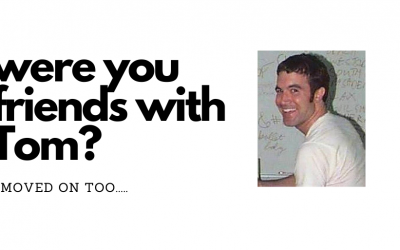 Were you friends with Tom?