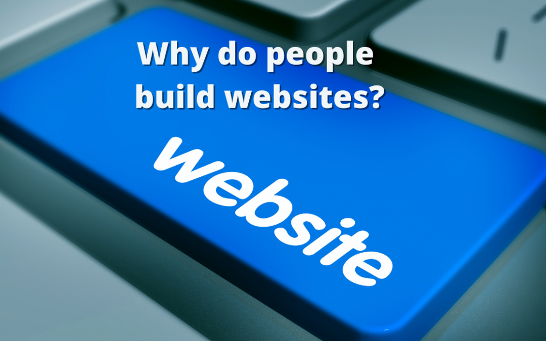 Why do people build websites?